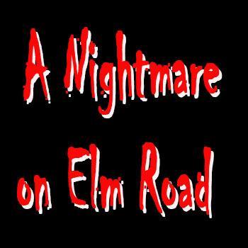 A Nightmare on Elm Road